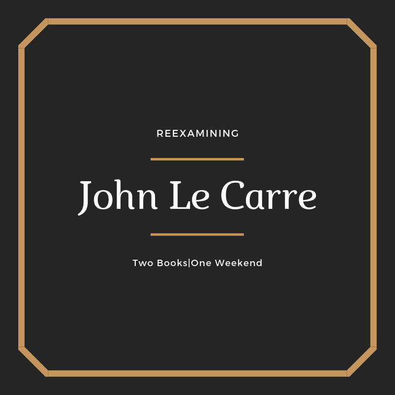 Reexamining John Le Carre's Legacy. Two Books One Weekend Long Reading Marathon. Which Book is Worth Your Time?