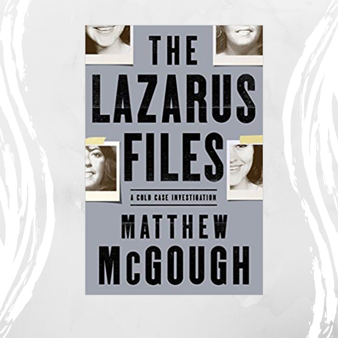 The Lazarus Files: A Riveting Account of Sherri Rasmussen's Cold Case Murder Investigation