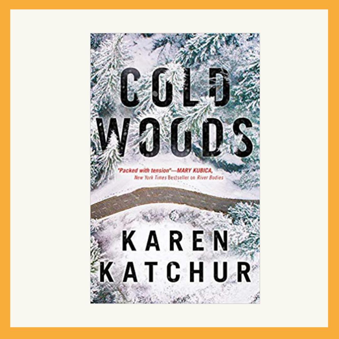 Cold Woods By Karen Katchur Serves Up Surprises and Shock
