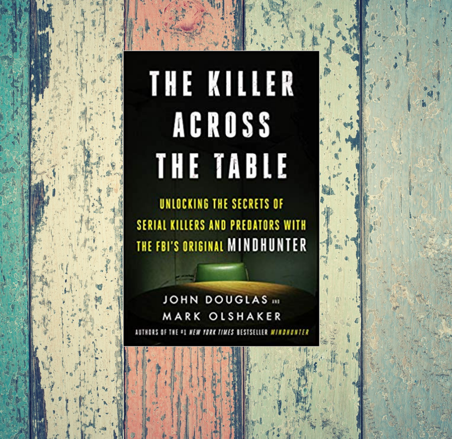 The Killer Across The Table Is Chilling True Crime